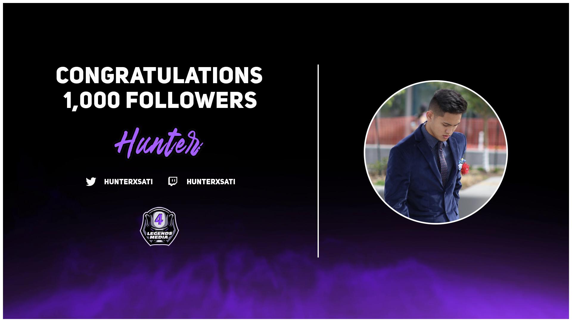 Congrats on 1,000 Twitch Followers, Hunter!